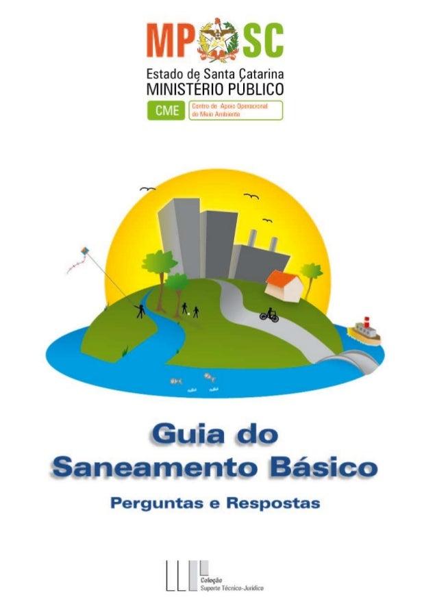 Elaboração Centro de Apoio Operacional do Meio Ambiente do Ministério Público do Estado de Santa Catarina, sob a Coordenaç...