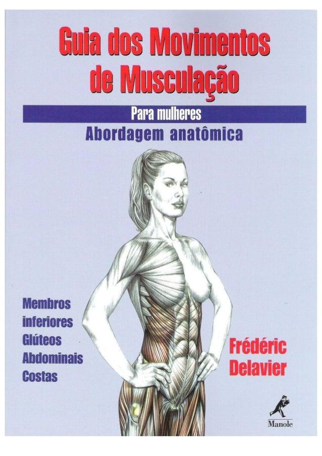 Guia dos movimentos de musculação para mulheres   frédéric delavier