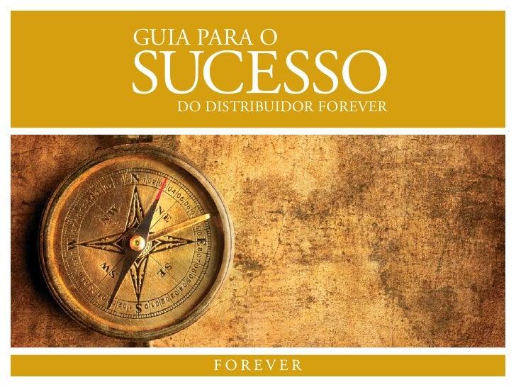 GUIA PARA O  SUCESSO    DO DISTRIBUIDOR FOREVER