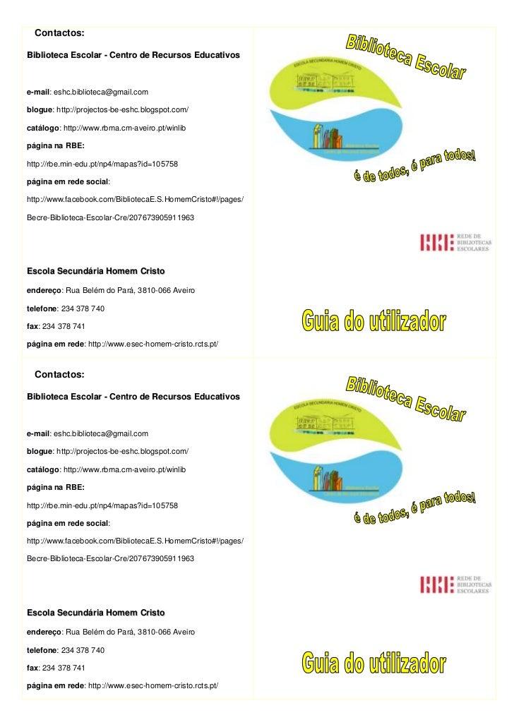 Contactos:Biblioteca Escolar - Centro de Recursos Educativose-mail: eshc.biblioteca@gmail.comblogue: http://projectos-be-e...