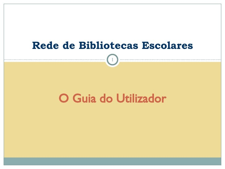 O Guia do Utilizador Rede de Bibliotecas Escolares