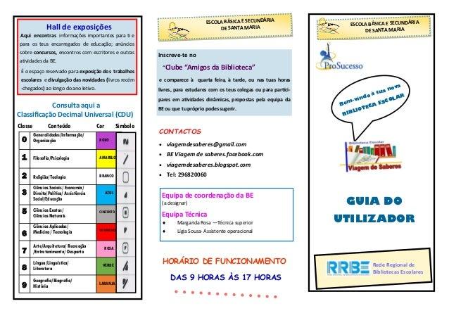 Classe Conteúdo Cor Símbolo GUIA DO UTILIZADOR Rede Regional de Bibliotecas Escolares Bem-vindo à tua nova BIBLIOTECA ESCO...