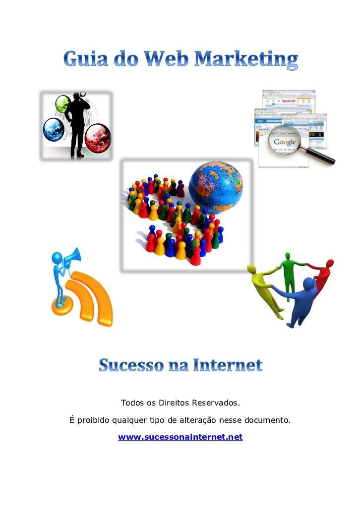 Todos os Direitos Reservados.É proibido qualquer tipo de alteração nesse documento.           www.sucessonainternet.net