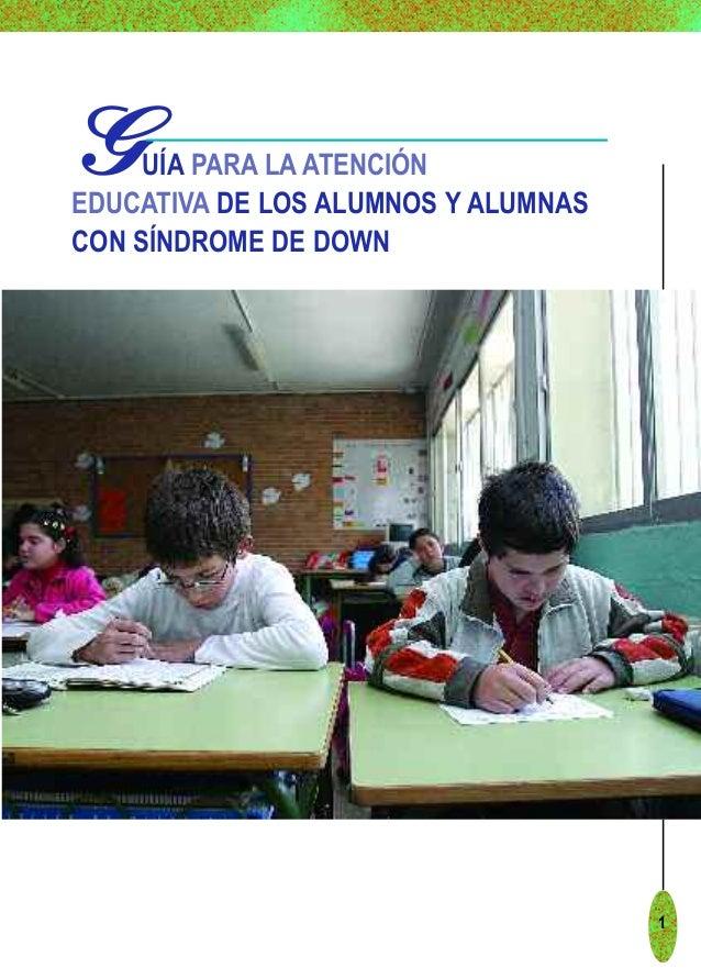 1GGUÍA PARA LA ATENCIÓNEDUCATIVA DE LOS ALUMNOS Y ALUMNASCON SÍNDROME DE DOWN