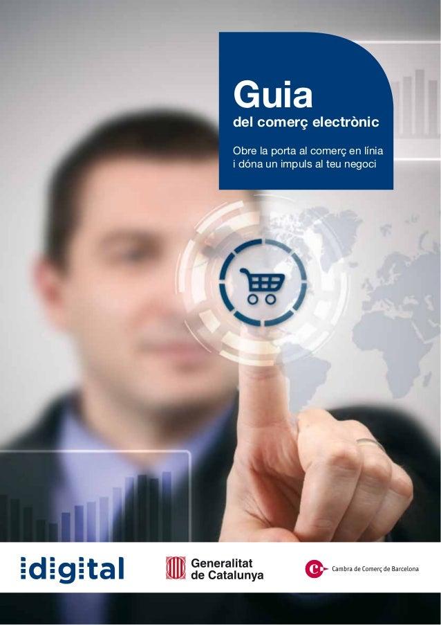 Guiadel comerç electrònicObre la porta al comerç en líniai dóna un impuls al teu negoci