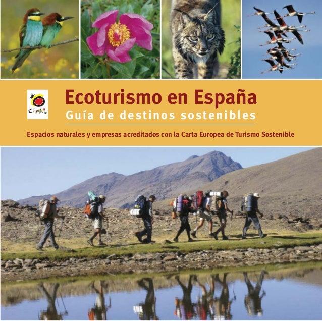 Ecoturismo en España Guía de destinos sostenibles Espacios naturales y empresas acreditados con la Carta Europea de Turism...