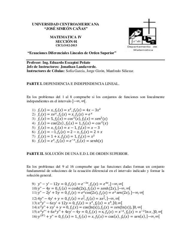 """UNIVERSIDAD CENTROAMERICANA """"JOSÉ SIMEÓN CAÑAS"""" MATEMATICA IV SECCIÓN 01 CICLO 02-2013  """"Ecuaciones Diferenciales Lineales..."""
