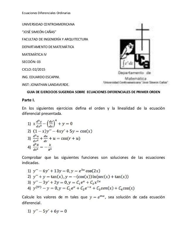 """Ecuaciones Diferenciales Ordinarias UNIVERSIDAD CENTROAMERICANA """"JOSÉ SIMEÓN CAÑAS"""" FACULTAD DE INGENIERÍA Y ARQUITECTURA ..."""