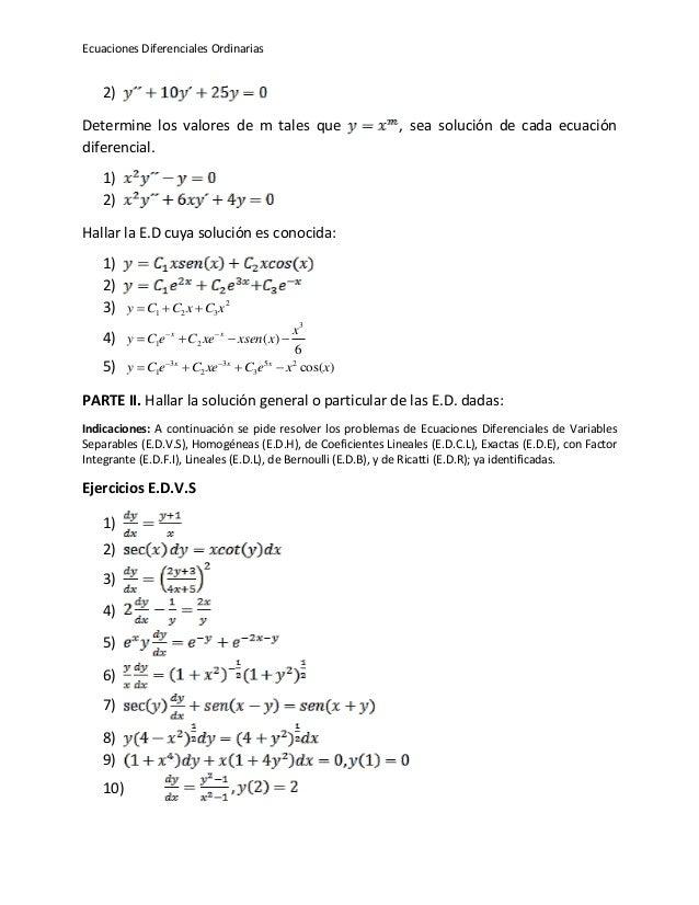 Ecuaciones Diferenciales Ordinarias 2) Determine los valores de m tales que , sea solución de cada ecuación diferencial. 1...