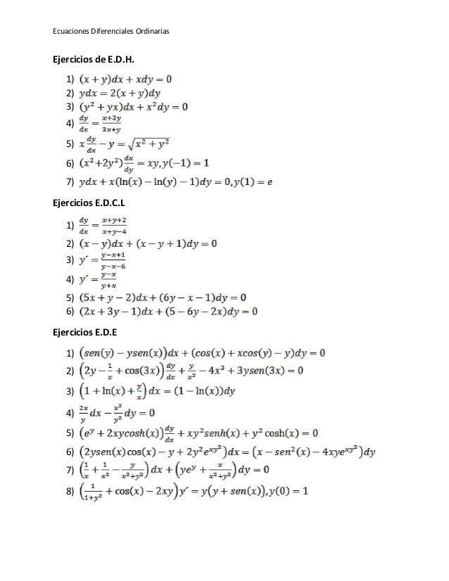 Ecuaciones Diferenciales Ordinarias Ejercicios de E.D.H. 1) 2) 3) 4) 5) 6) 7) Ejercicios E.D.C.L 1) 2) 3) 4) 5) 6) Ejercic...