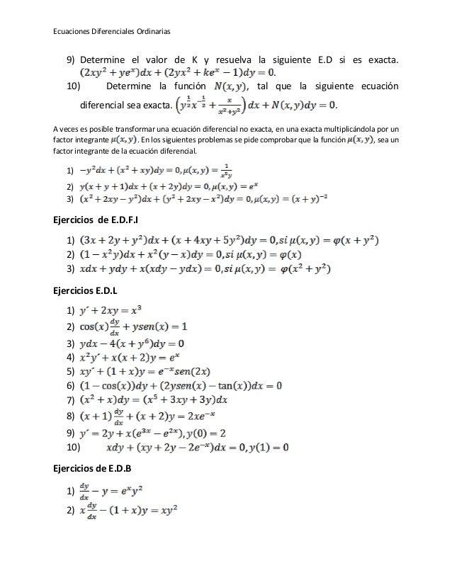 Ecuaciones Diferenciales Ordinarias 9) Determine el valor de K y resuelva la siguiente E.D si es exacta. . 10) Determine l...