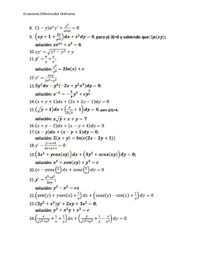 Ecuaciones Diferenciales Ordinarias 8. 9. , para y(-3)=0 y sabiendo que: ; solución: 10. 11. ; solución: 12. 13. ; solució...