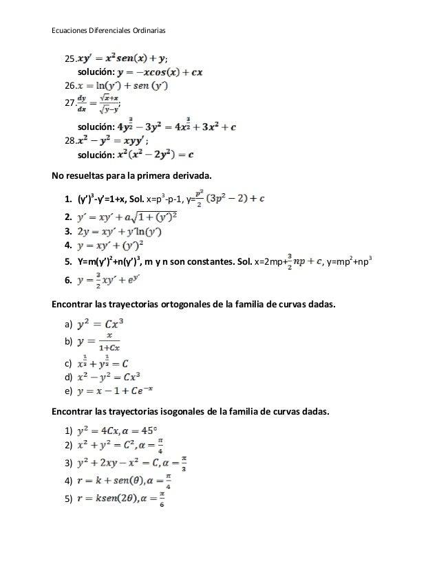 Ecuaciones Diferenciales Ordinarias 25. ; solución: 26. 27. ; solución: 28. ; solución: No resueltas para la primera deriv...
