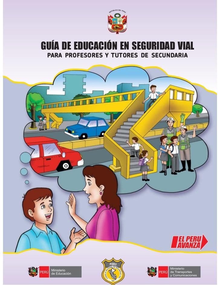 GUÍA DE EDUCACIÓN EN SEGURIDAD VIAL PARA PROFESORES Y TUTORES DE SECUNDARIA PERU ** ** 1996