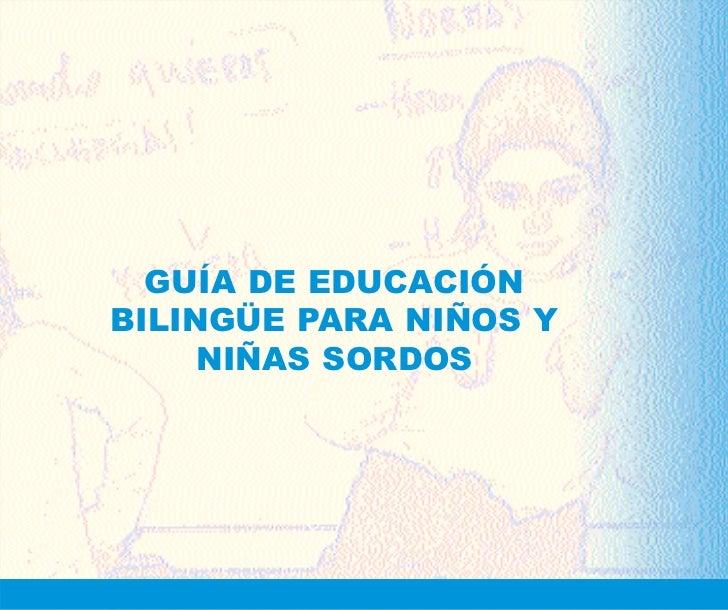 GUÍA DE EDUCACIÓNBILINGÜE PARA NIÑOS Y     NIÑAS SORDOS