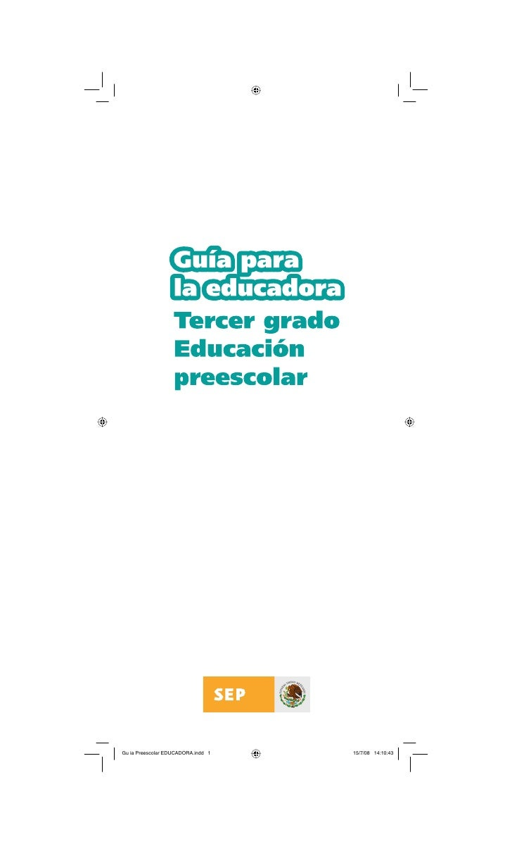 La Guía para la educadora. Tercer grado. Educación preescolar fue elaborada por el equipo técnico de la Subsecretaría de E...