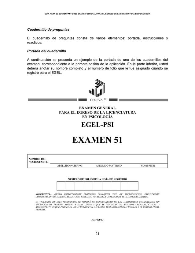 GUÍA PARA EL SUSTENTANTE DEL EXAMEN GENERAL PARA EL EGRESO DE LA LICENCIATURA EN PSICOLOGÍA 21 Cuadernillo de preguntas El...