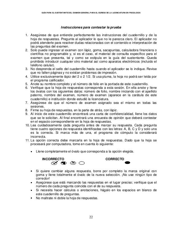 GUÍA PARA EL SUSTENTANTE DEL EXAMEN GENERAL PARA EL EGRESO DE LA LICENCIATURA EN PSICOLOGÍA 22 Instrucciones para contesta...