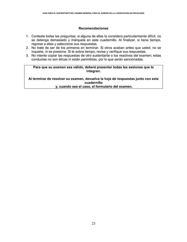GUÍA PARA EL SUSTENTANTE DEL EXAMEN GENERAL PARA EL EGRESO DE LA LICENCIATURA EN PSICOLOGÍA 23 Recomendaciones 1. Conteste...