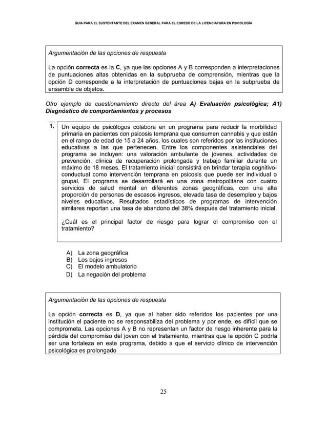 GUÍA PARA EL SUSTENTANTE DEL EXAMEN GENERAL PARA EL EGRESO DE LA LICENCIATURA EN PSICOLOGÍA 25 Argumentación de las opcion...