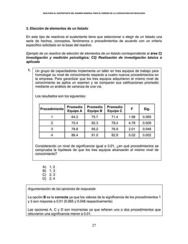 GUÍA PARA EL SUSTENTANTE DEL EXAMEN GENERAL PARA EL EGRESO DE LA LICENCIATURA EN PSICOLOGÍA 27 3. Elección de elementos de...