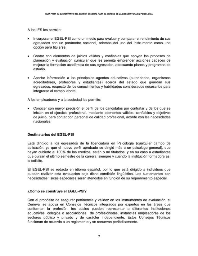 GUÍA PARA EL SUSTENTANTE DEL EXAMEN GENERAL PARA EL EGRESO DE LA LICENCIATURA EN PSICOLOGÍA 7 A las IES les permite: Incor...