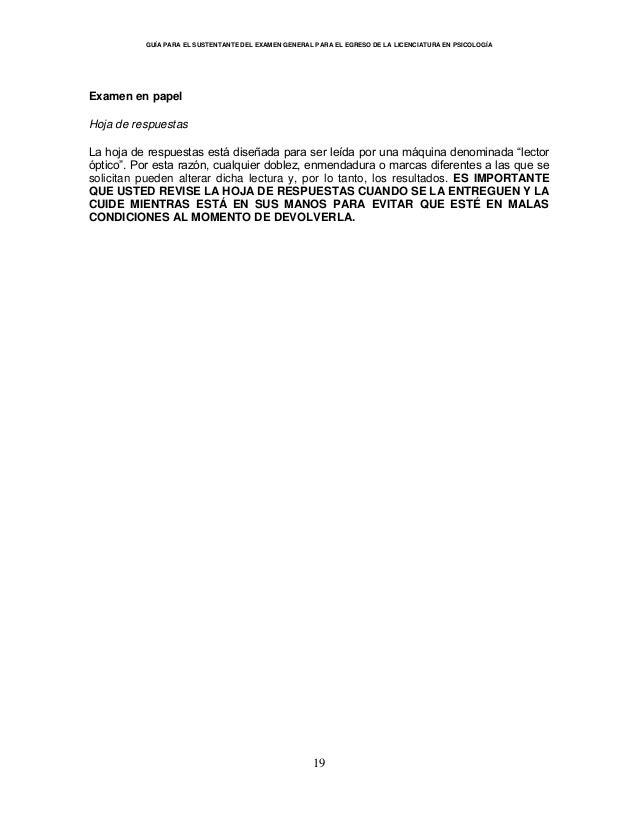 GUÍA PARA EL SUSTENTANTE DEL EXAMEN GENERAL PARA EL EGRESO DE LA LICENCIATURA EN PSICOLOGÍA 19 Examen en papel Hoja de res...