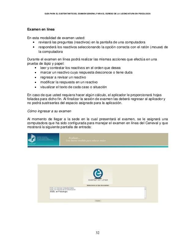 GUÍA PARA EL SUSTENTANTE DEL EXAMEN GENERAL PARA EL EGRESO DE LA LICENCIATURA EN PSICOLOGÍA 32 Examen en línea En esta mod...