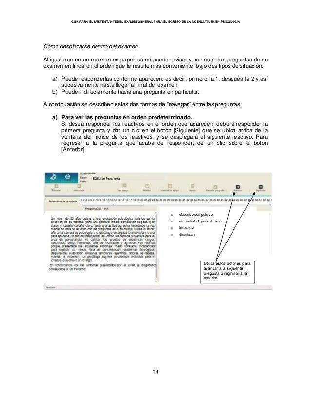 GUÍA PARA EL SUSTENTANTE DEL EXAMEN GENERAL PARA EL EGRESO DE LA LICENCIATURA EN PSICOLOGÍA 38 Cómo desplazarse dentro del...