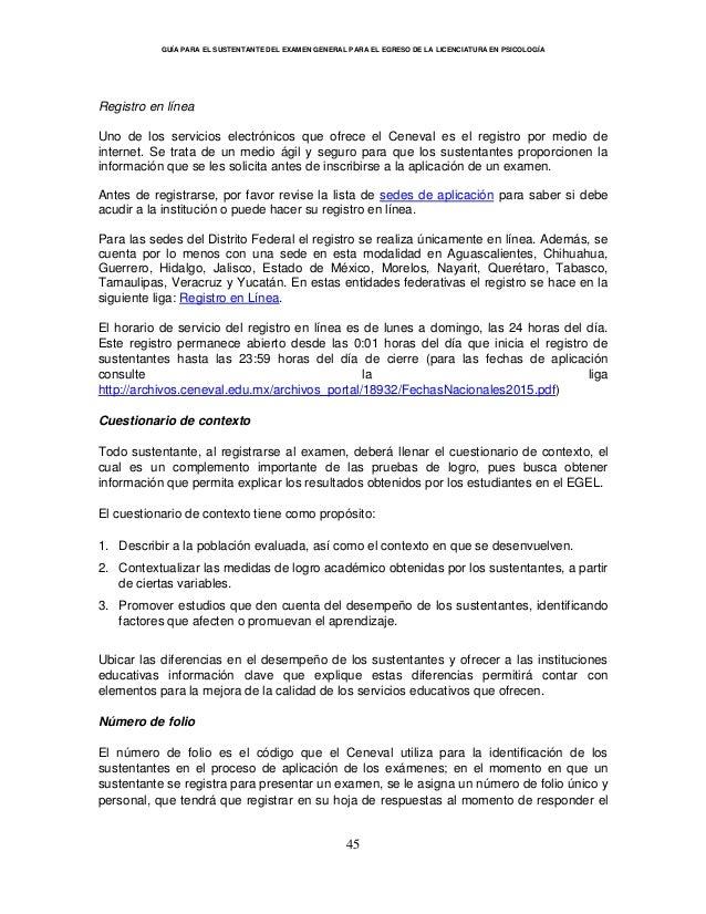 GUÍA PARA EL SUSTENTANTE DEL EXAMEN GENERAL PARA EL EGRESO DE LA LICENCIATURA EN PSICOLOGÍA 45 Registro en línea Uno de lo...