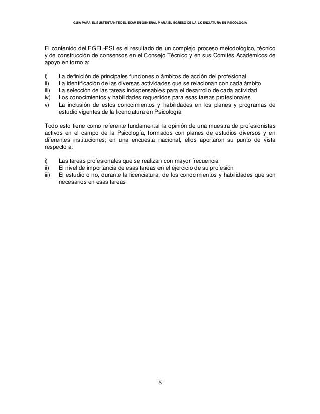 GUÍA PARA EL SUSTENTANTE DEL EXAMEN GENERAL PARA EL EGRESO DE LA LICENCIATURA EN PSICOLOGÍA 8 El contenido del EGEL-PSI es...