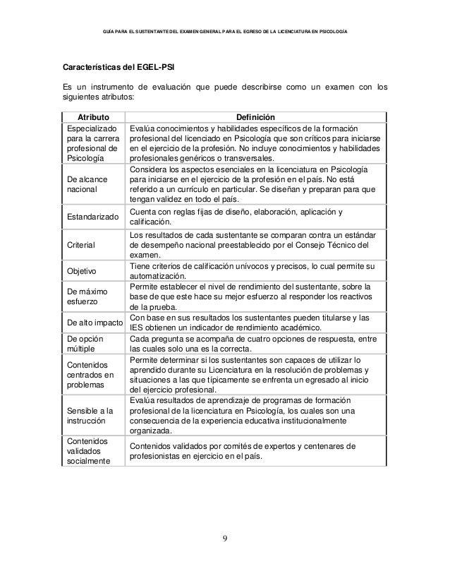 GUÍA PARA EL SUSTENTANTE DEL EXAMEN GENERAL PARA EL EGRESO DE LA LICENCIATURA EN PSICOLOGÍA 9 Características del EGEL-PSI...