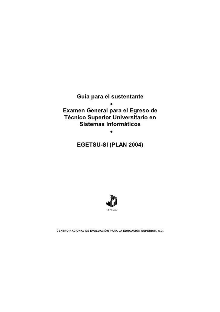 Guía para el sustentante                    •    Examen General para el Egreso de    Técnico Superior Universitario en    ...