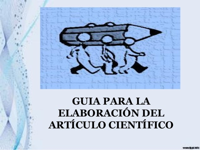 GUIA PARA LA ELABORACIÓN DEL ARTÍCULO CIENTÍFICO