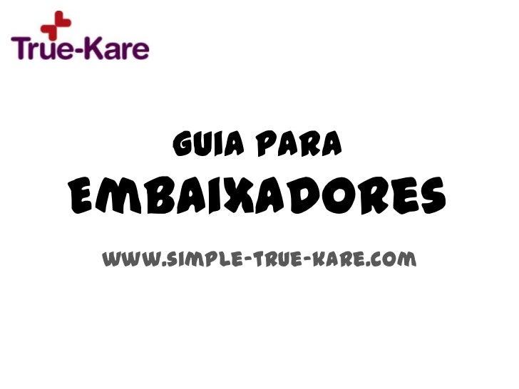 Guia paraEmbaixadores www.simple-true-kare.com