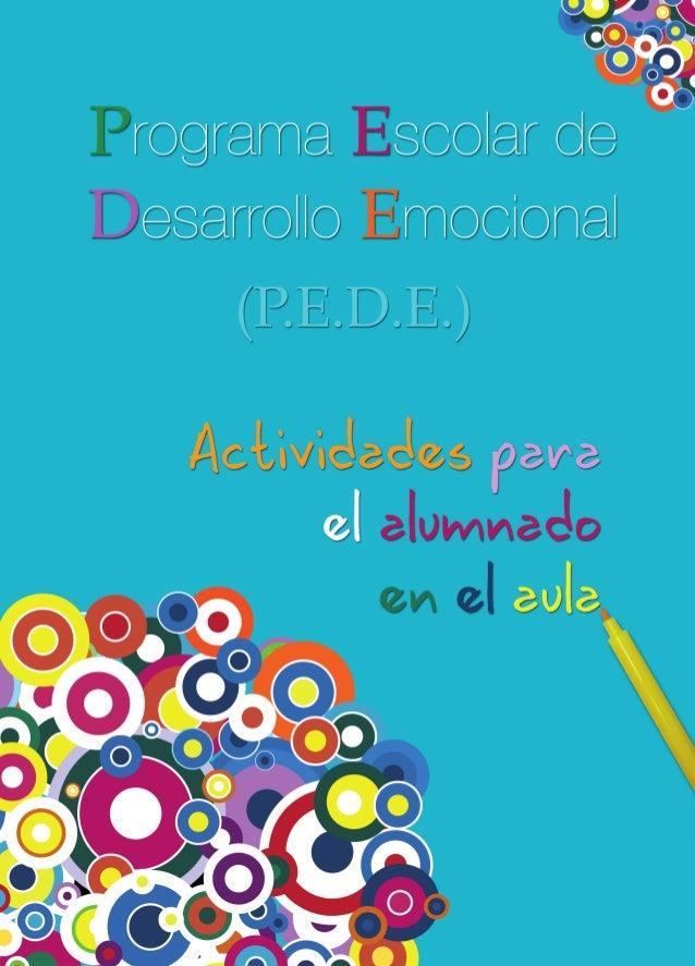 Programa Escolar deDesarrollo Emocional(P.E.D.E.)Actividades parael alumnadoen el aula