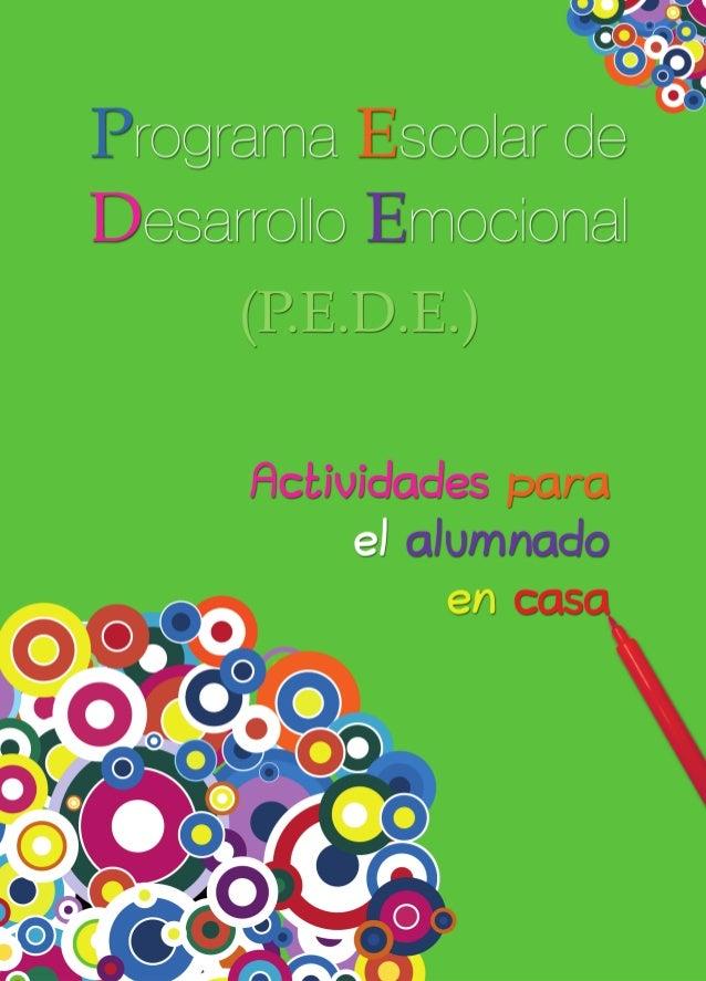 Programa Escolar deDesarrollo Emocional(P.E.D.E.)Actividades parael alumnadoen casa