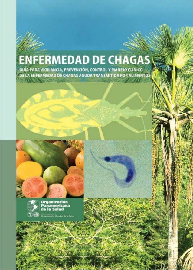 GUÍA PARA VIGILANCIA, PREVENCIÓN, CONTROL Y MANEJO CLÍNICO DE LA ENFERMEDAD DE CHAGAS AGUDA TRANSMITIDA POR ALIMENTOS 2009...