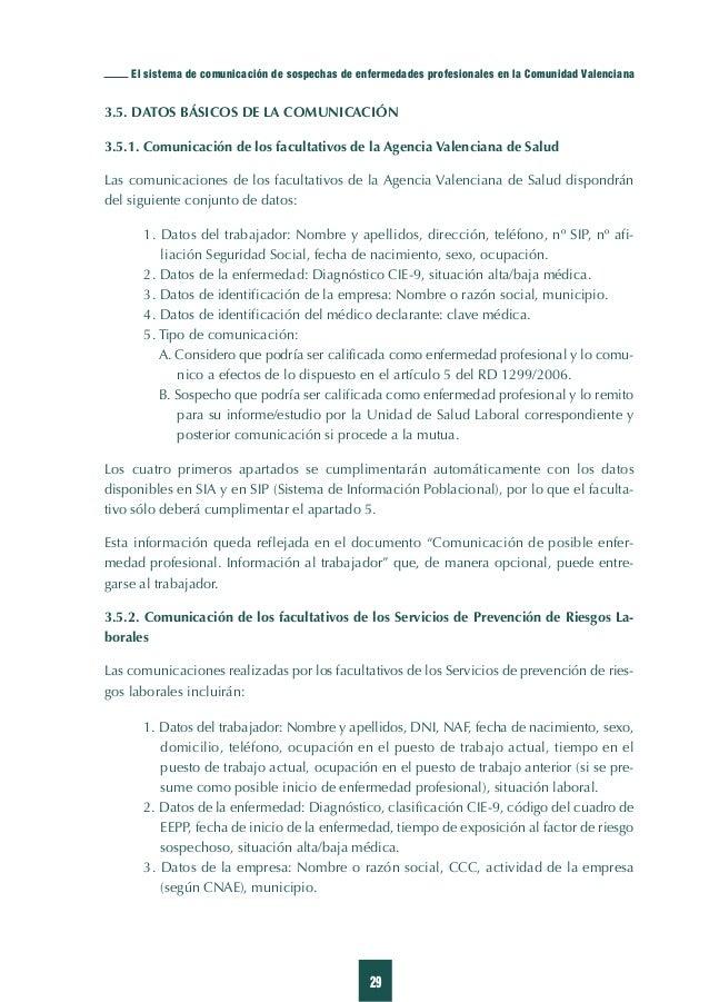 37 Figura 6. El sistema de comunicación de sospechas de enfermedades profesionales en la Comunidad Valenciana