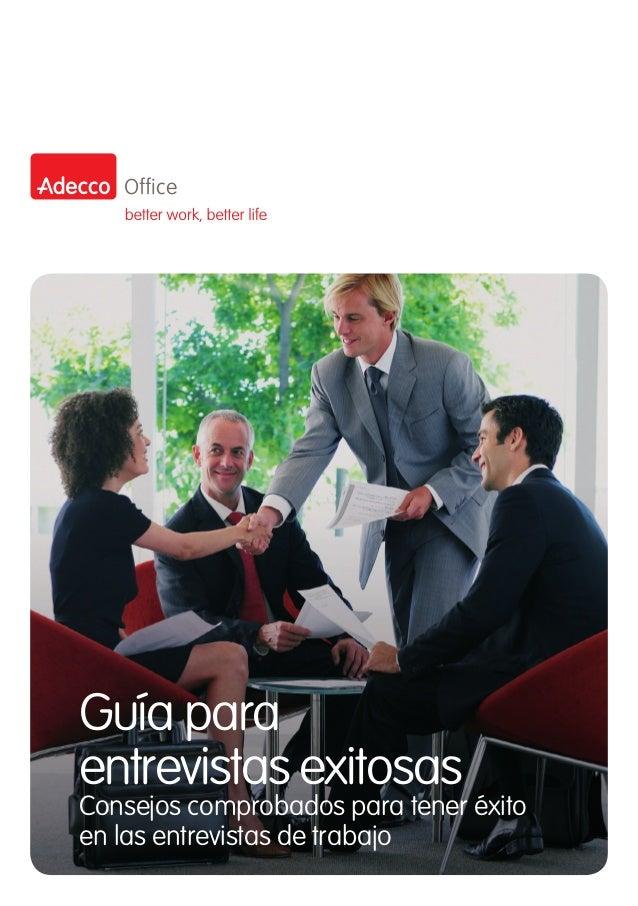 902 30 20 30 office.es@adecco.com adecco.es Guía para entrevistas exitosas Consejos comprobados para tener éxito en las en...
