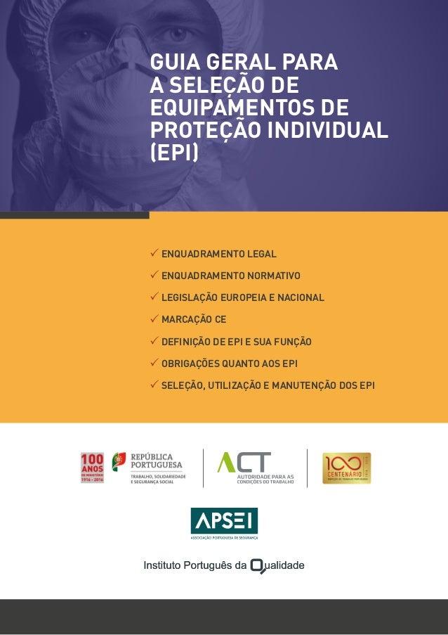 GUIA GERAL PARA A SELEÇÃO DE EQUIPAMENTOS DE PROTEÇÃO INDIVIDUAL (EPI)   ENQUADRAMENTO LEGAL ... 072db841c3