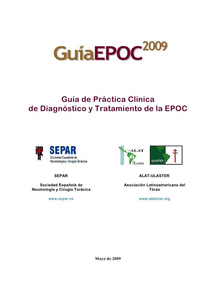2009            Guía de Práctica Clínica de Diagnóstico y Tratamiento de la EPOC                SEPAR                     ...