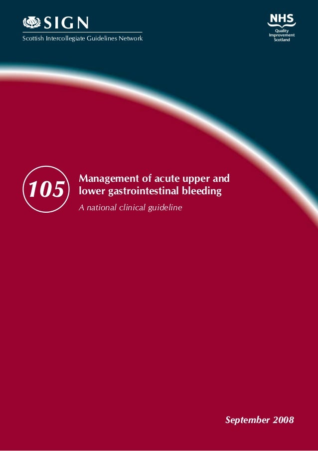 Scottish Intercollegiate Guidelines Network SIGN Management of acute upper and lower gastrointestinal bleeding A national ...