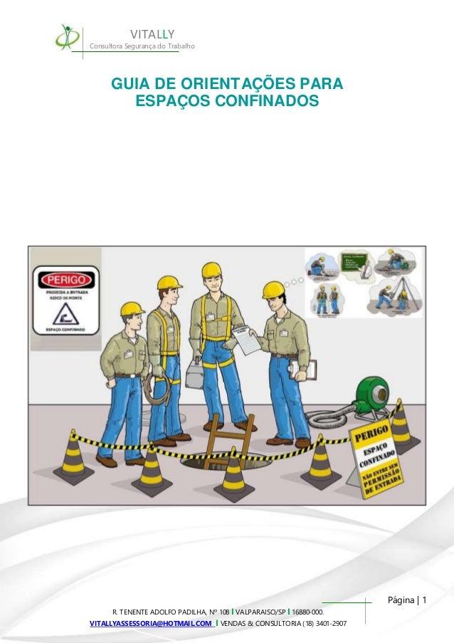 Página | 1  VITALLY  Consultora Segurança do Trabalho  GUIA DE ORIENTAÇÕES PARA  ESPAÇOS CONFINADOS  R. TENENTE ADOLFO PAD...