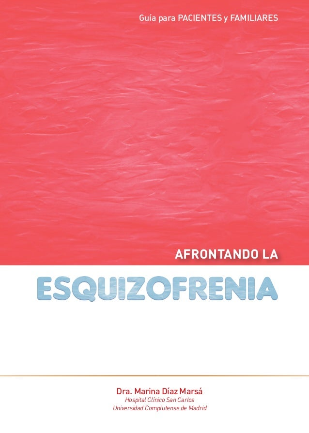 Guía para PACIENTES y FAMILIARES  Afrontando la  Dra. Marina Díaz Marsá  Hospital Clínico San Carlos Universidad Compluten...
