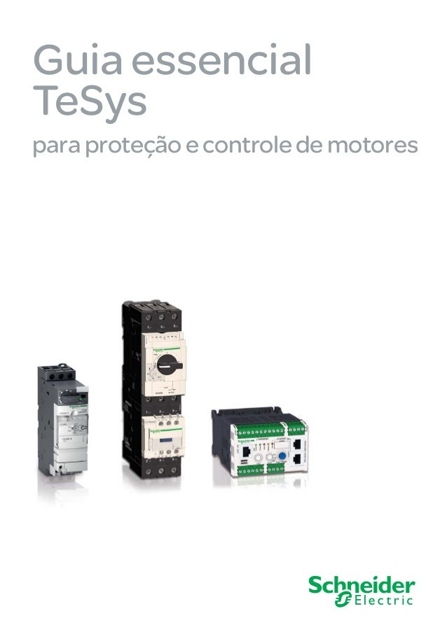 Guia essencial TeSys paraproteçãoecontroledemotores