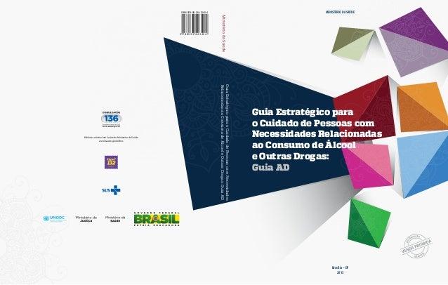 Biblioteca Virtual em Saúde do Ministério da Saúde www.saude.gov.br/bvs Brasília – DF 2015 Guia Estratégico para o Cuidado...