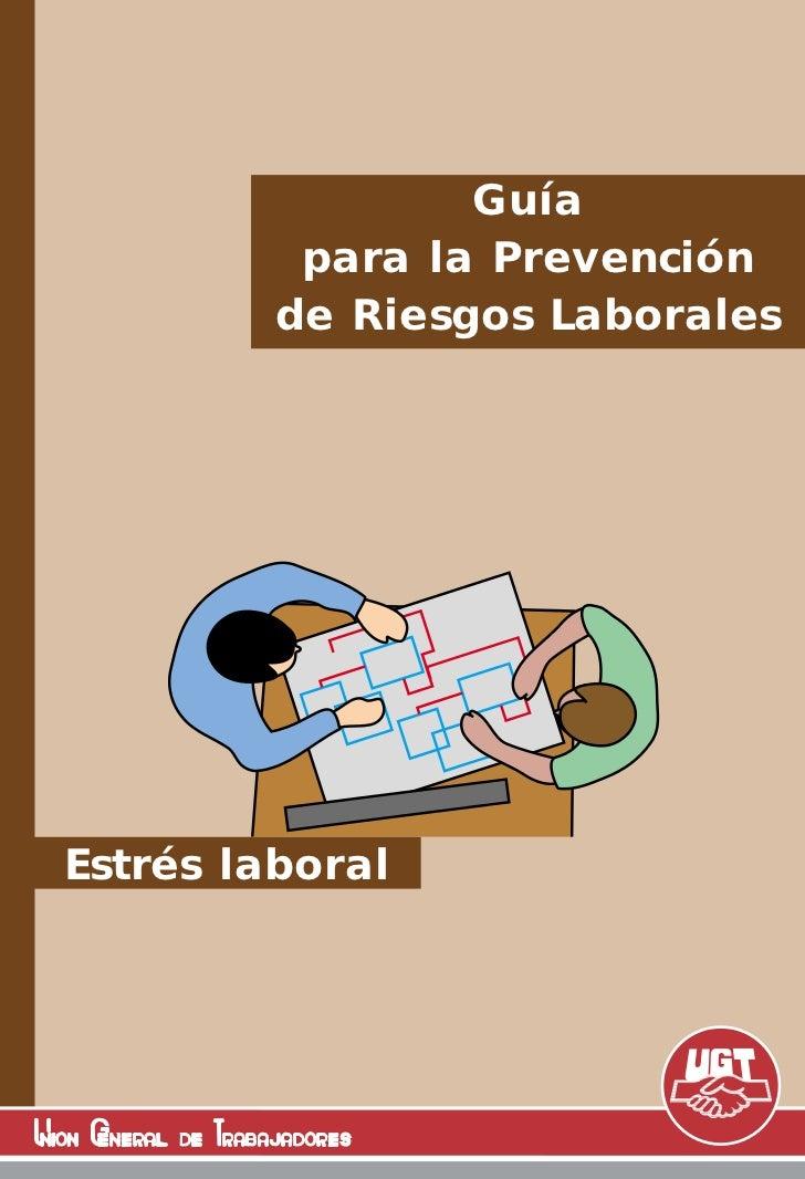 Guía           para la Prevención          de Riesgos Laborales     Estrés laboral