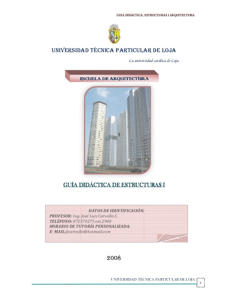 GUIA DIDÁCTICA; ESTRUCTURAS I ARQUITECTURA      UNIVERSIDAD TÉCNICA PARTICULAR DE LOJA                                    ...