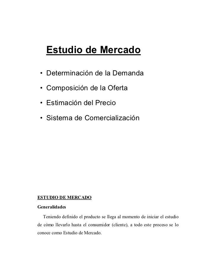 Estudio de Mercado   • Determinación de la Demanda   • Composición de la Oferta   • Estimación del Precio   • Sistema de C...